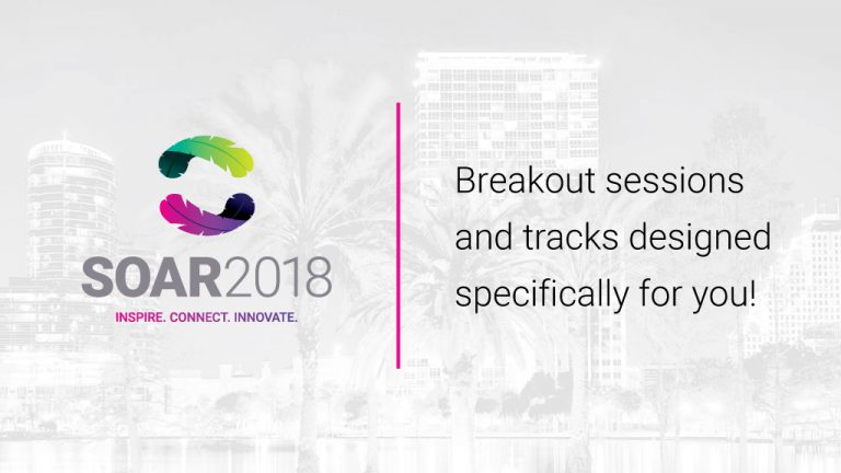 soar 2018 breakout sessions and tracks designed specifically for you
