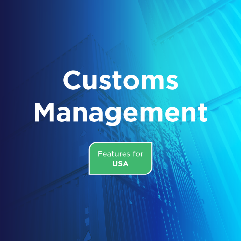 Customs Management Features for USA