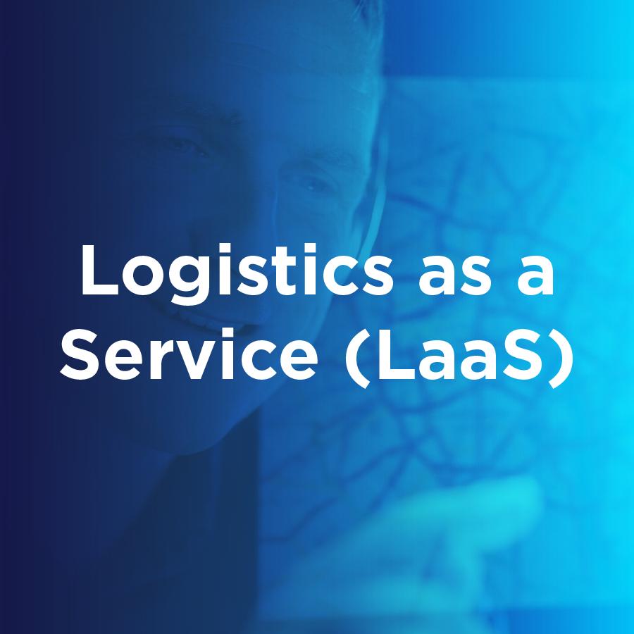 Logistics as a Service (LaaS)