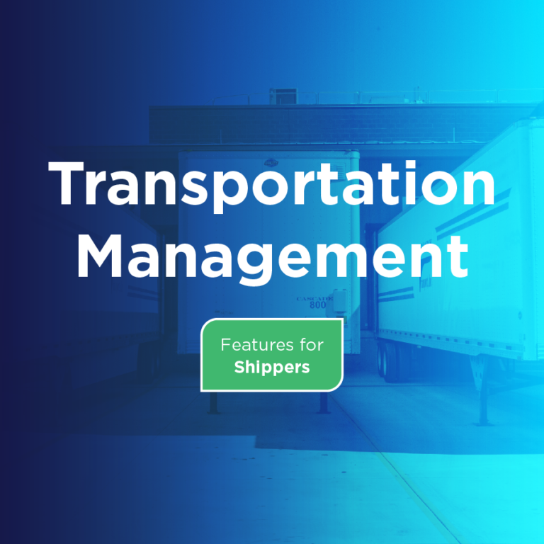 Transportation Management Features for Shippers