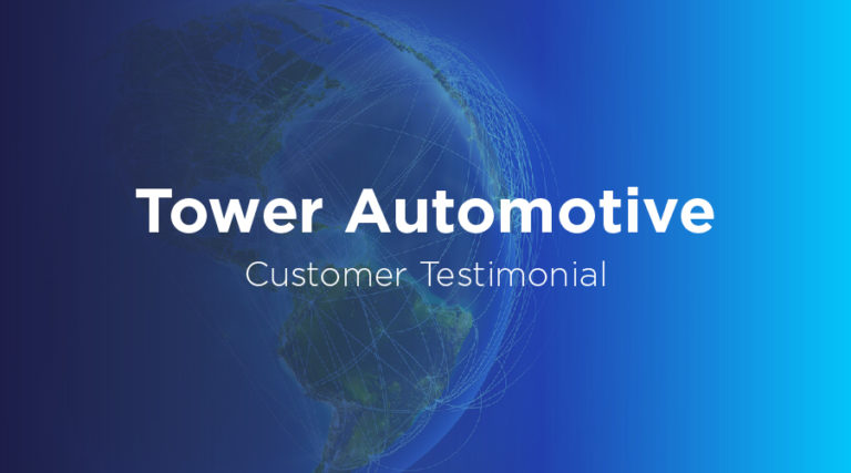 Tower Automotive - Customer Testimonial -