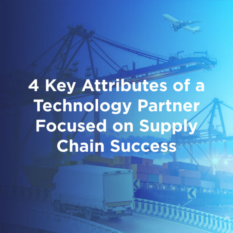 4 key attributes of a technology partner focused on supply chain success