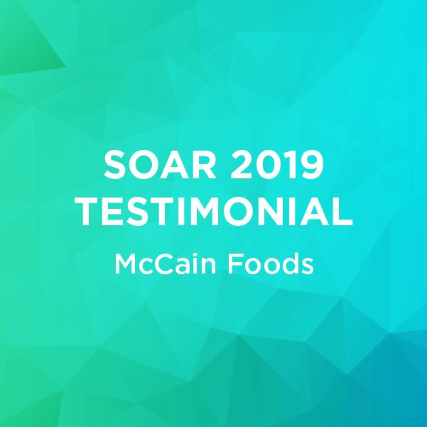 soar 2019 testimonial mccain foods