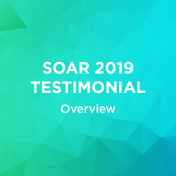 SOAR 2019 Testimonial - Overview